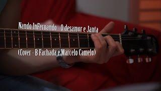 O desamor / Janta (B Fachada / Marcelo Camelo) por Nando InFernando