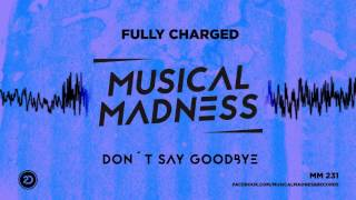 Fully Charged - Don't Say Goodbye [Official Preview]