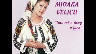 Când eram la mama fată - Mioara Velicu