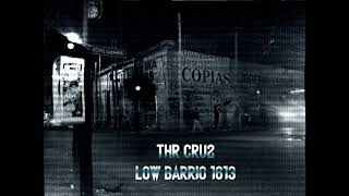 THR cru2 - Lo maleado no se quita ft Low Barrio 1613