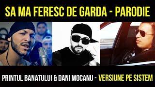 Parodie Dani Mocanu Si Printul Banatului - Sa Ma Feresc De Garda