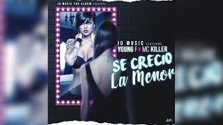 Jd Music - Se Crecio La Menor ft. Young F, Mc Killer
