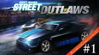 Drift Mania: Street Outlaws Android GamePlay Part 1 (HD)