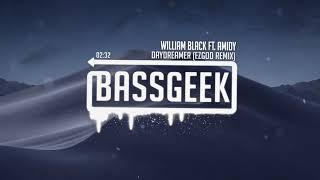 William Black ft. AMIDY - Daydreamer (Egzod Remix)