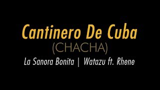 Cantinero De Cuba (ChaCha) | La Sanora Bonita - Watazu Remix