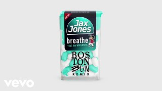 Jax Jones, Boston Bun - Breathe (Boston Bun Remix) ft. Ina Wroldsen