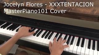 XXXTENTACION- Jocelyn Flores Piano Cover