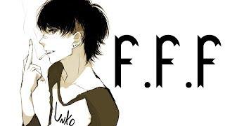 Nightcore - F. F. F. [male]