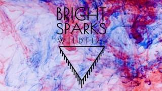 Bright Sparks - Wildfire (Official Audio)