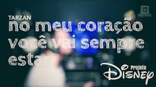 No meu coração você vai sempre estar - (Tarzan Cover) - Pedro Amorim | Projeto Disney |