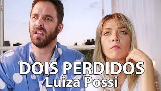 Dois perdidos - Luiza Possi (com Rafinha Bastos)