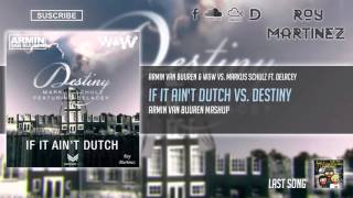 Armin Van Buuren & W&W vs. Markus Schulz ft. Delacey - If It Ain't Dutch vs. Destiny (AVB Mashup)