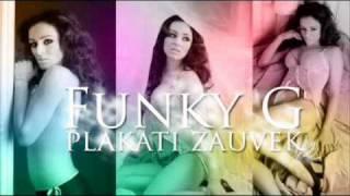 Funky G   Plakati zauvek