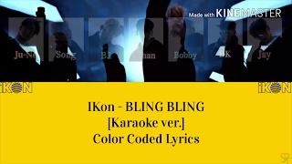 IKon (아이콘) - BLING BLING (블링블링) [Karaoke ver.] Color Coded Lyrics [Kpop]