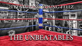 "21 Feat. Young Fellz ""The Unbeatables"""