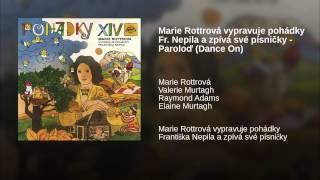 Marie Rottrová vypravuje pohádky Fr. Nepila a zpívá své písničky - Paroloď (Dance On)