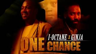 I-Octane & Ginjah - One Chance - May 2017