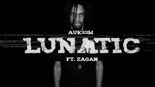 AUK33M - LUNATIC ft. ZagaN (Prod. by Mileex) OFFICIAL MUSIC VIDEO