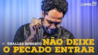 Thalles Roberto - Não deixe o pecado entrar