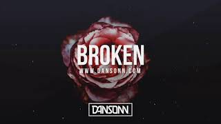 Broken (With Hook) - Dark Inspiring Cinematic Beat | Prod. By Dansonn