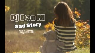 Dj DanM   Sad Story Original Mix