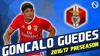 GONCALO GUEDES | Skills | Benfica | 2016/2017 Pre Season (HD)