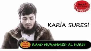 KARİA SURESİ - Raad Muhammad al Kurdi - رعد محمد الكوردي - Raad al Kurdi