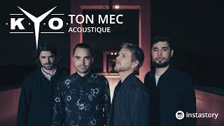 Kyo -  Ton Mec (acoustique) - Instastory 24/11/2017