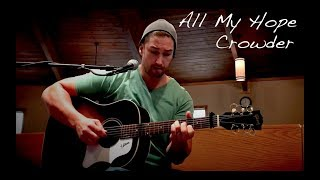All My Hope | Crowder (Cover)