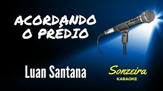 Luan Santana - Acordando o Predio (versão videoclip) -  Playback