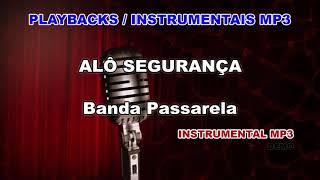 ♬ Playback / Instrumental Mp3 - ALÔ SEGURANÇA - Banda Passarela