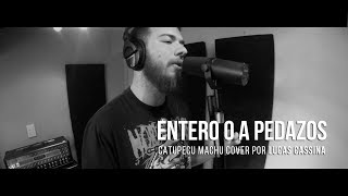 Entero o a Pedazos - Lucas Cassina