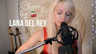 Cherry by Lana Del Rey (Cover)