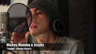 "Mickey Monday & Jstylez - ""Tonight"" John Legend ((Remix/Cover))"