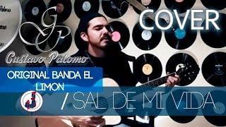 ORIGINAL BANDA EL LIMON - SAL DE MI VIDA // (COVER) GUSTAVO PALOMO