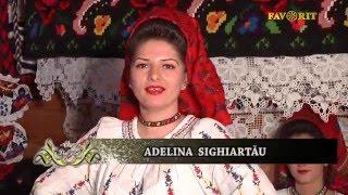 Adelina Sighiartău  - Ce te dai bădiţă mare