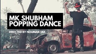 MK Shubham x Freestyle Popping Dance Video 2018 x Swag Gang Crew INDIA