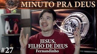 Jesus, Filho De Deus - Fernandinho | Minuto Pra Deus #27