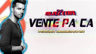 Ricky Martin - Vente Pa' Ca Remix MOOMBAHTON DJ BLAZTOR
