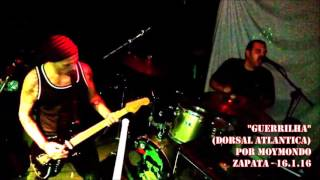 MOYMONDO live ! Guerrilha (cover Dorsal Atlântica)