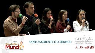 """""""Santo Somente é o Senhor"""", Gerson, Ezequiel, Inês, Ana, Roberta - IV Convenção GAM 2016"""
