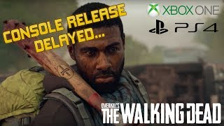 [Overkill's TWD] Console Versions DELAYED | What Went Wrong?