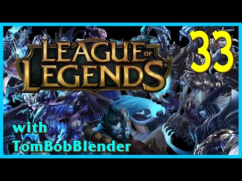 League of Legends with TomBobBlender   E33
