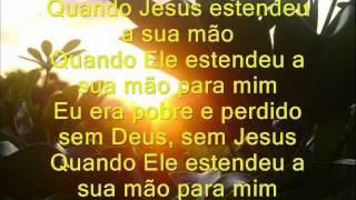 Video Clip Quando Jesus estendeu a Sua mão