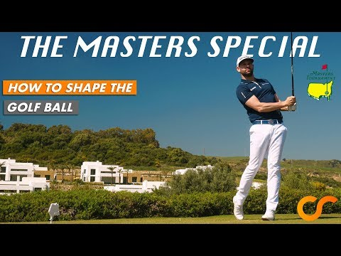 HOW TO SHAPE THE GOLF BALL - MASTERS SPECIAL