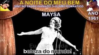 A Noite do Meu Bem - Maysa  - karaoke