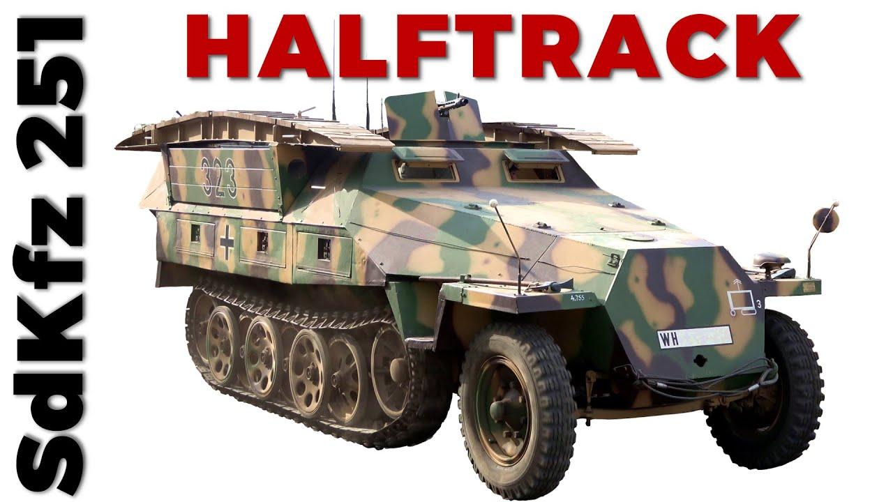 The German Halftrack - Sd. Kfz. 251