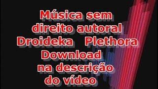 Música sem Copyright (direito autoral) Droideka Plethora