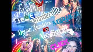 Anahi feat. (Moderatto) Bryan Amadeus & (Miranda) Ale Sergi  - Click