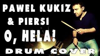 Pawel Kukiz & Piersi - O, Hela! DRUM COVER